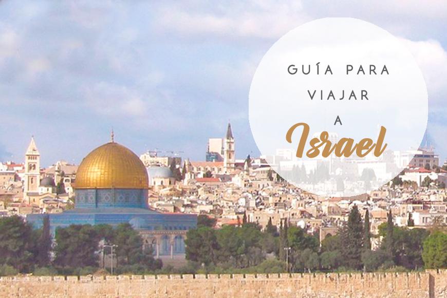 Guía Para Viajar A Israel Los Viajes De Mary Blog De Viajes